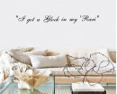 Quotes - I Got A Glock in my Rari Motivational Quote Wall Stickers Vinyl Lettering