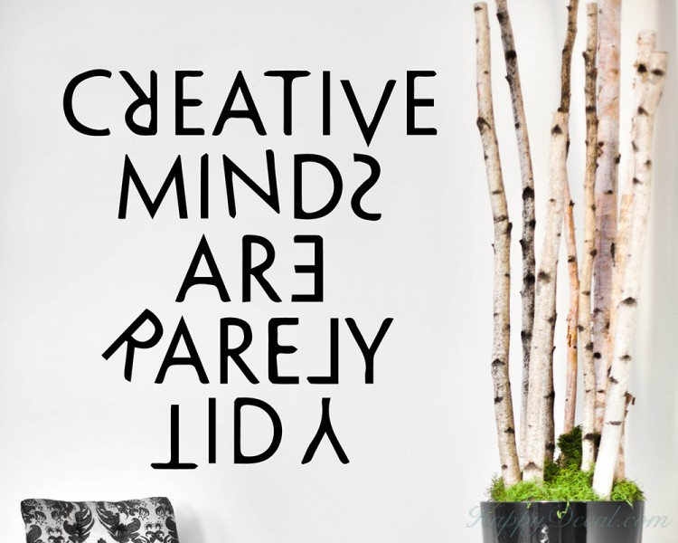 Quotes   Creative Minds Are Rarely Tidy Motivational Quote Wall