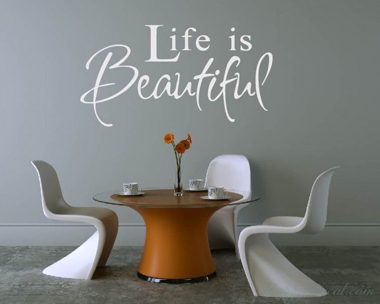 Vinyl Wall Saying: Life is Beautiful