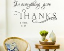 In everything give Thanks Wall Decal Thessalonians 5:18 KJV Bible Verse Wall Decal Vinyl Lettering Wall Words Scripture Religious Decal