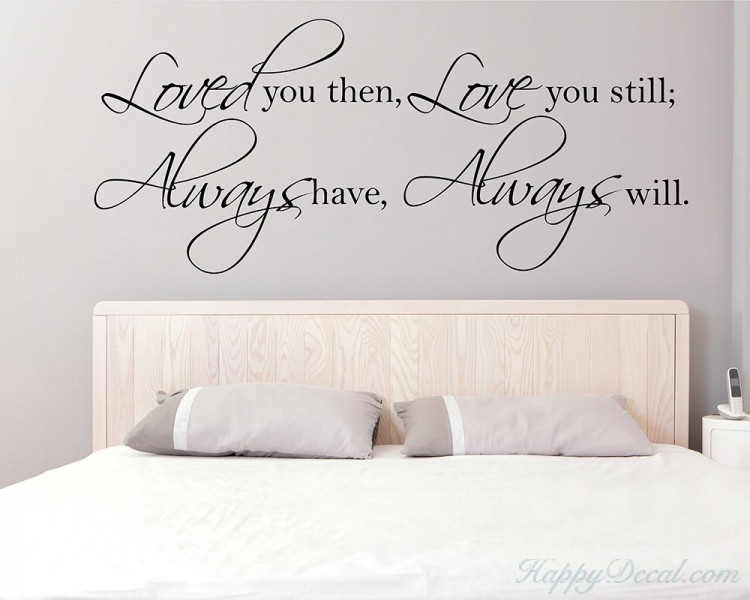 Amazing Loved You Then Love You Still Always Have Always Will Wall Decal   Bedroom  Vinyl Wall Quote, ...