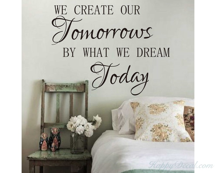We Create Our Tomorrow by What Dream Today Office Inspirational Motivational Kid Quote Sticker