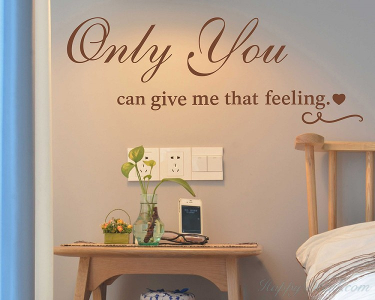 only you can give me that feeling-vinyl wall quotes decal for