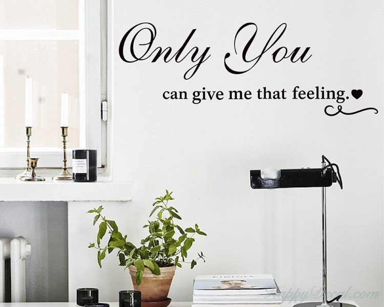 Only You Can Give Me That Feeling-Vinyl Wall Quotes Decal for Living ...