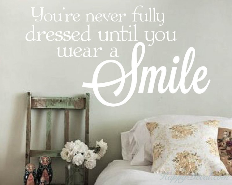 You're Never Fully Dressed Until You Wear A Smile
