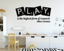 Play is the highest form of research- Albert Einstein Quote Wall Decal