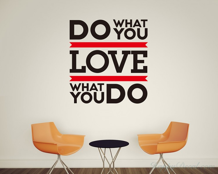 Love What You Do. Do What You Love Quotes Wall Decal Motivational Vinyl Art  Stickers