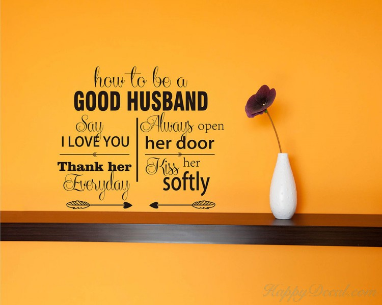 Good Husband Quotes How To Be A Good Husband Quotes Wall Decal Love Vinyl Art Stickers Good Husband Quotes