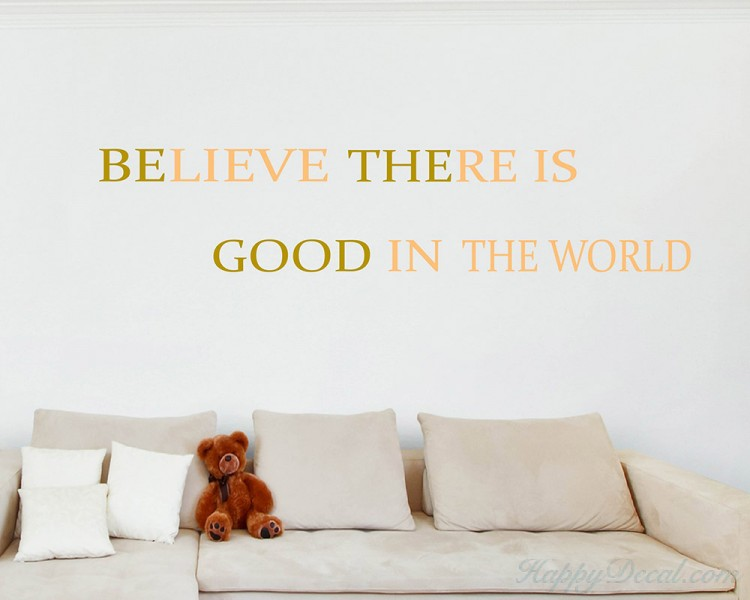 Believe There Is Quotes Wall Decal