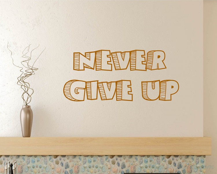 Never Give Up Quotes Wall Decal
