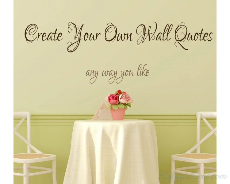 Superieur Create Your Own Wall Quotes   Personalized Words   Custom Wall Decal