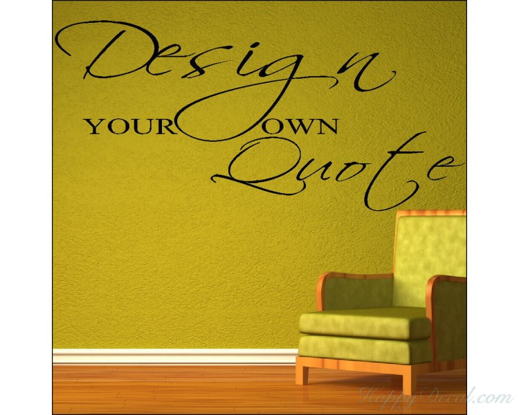 & Create Your Own Wall Quotes - Personalized Words - Custom Wall Decal