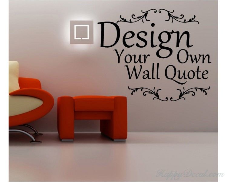 Create Your Own Wall Quotes Personalized Words Custom Wall Decal