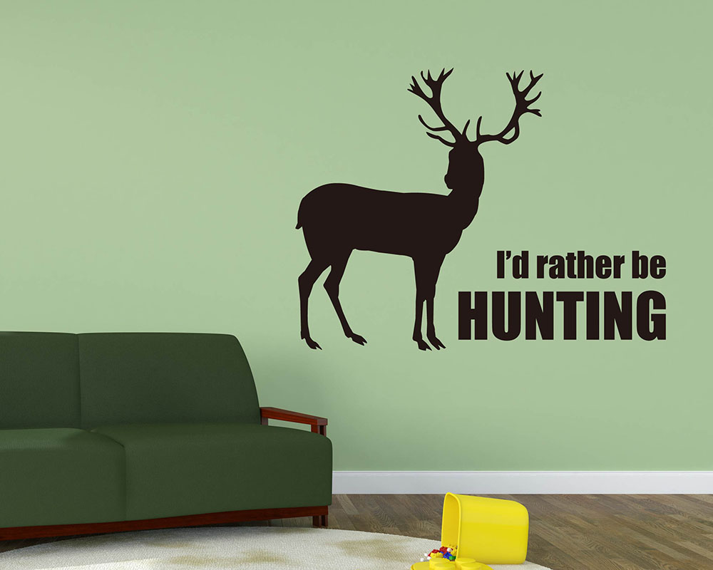 I D Rather Be Hunting Quotes Wall Decal Animal Vinyl Art